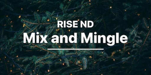 RISE ND: Mix and Mingle