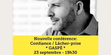 GASPÉ - Confiance / Lâcher-prise 15$ tickets