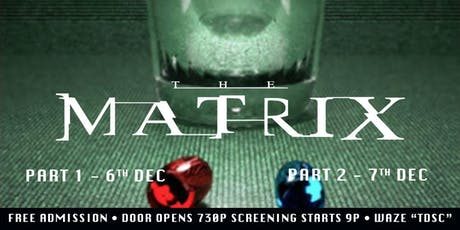 TDSC presents THE MATRIX PART 1 & 2 tickets