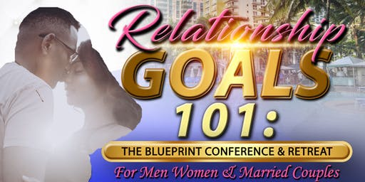 Relationship Goals 101:The BluePrint Conference & Retreat