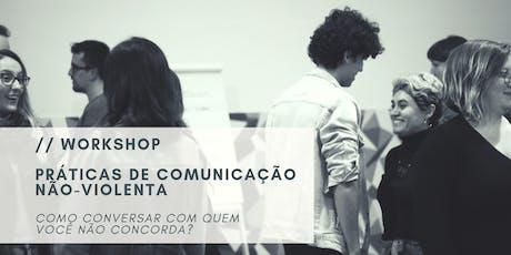 Práticas de Comunicação Não-Violenta · Como conversar com quem você não concorda? ingressos