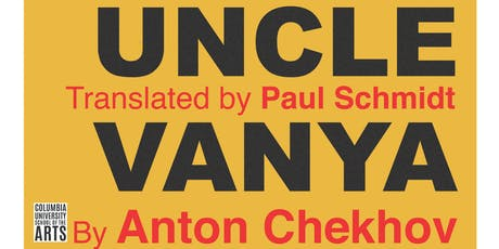 Uncle Vanya Trans. by Paul Schmidt, By Anton Chekhov, Dir. by Colm Summers tickets
