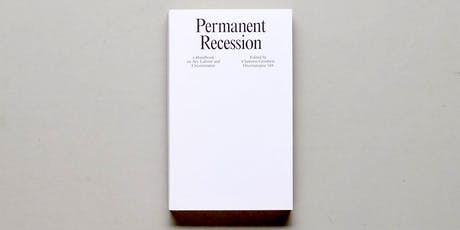 Permanent Recession: a Handbook on Art, Labour and Circumstance (PERTH) tickets