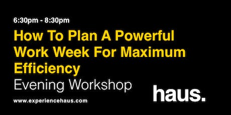 How to Plan a Powerful Work Week for Maximum Efficiency - An Evening Workshop tickets