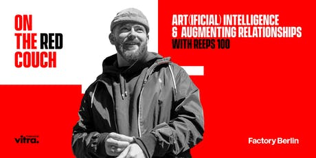 Art(ificial) Intelligence & Augmenting Relationships with Reeps 100 tickets