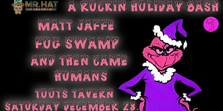 Rockin' Holiday Bash with Matt Jaffe, Fog Swamp  + And Then Came Humans tickets