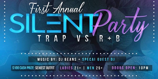 First Annual Silent Party-Trap vs R&B