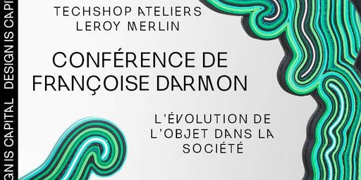 Conférence de Françoise Darmon - L'évolution de l'objet dans la société