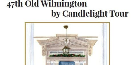 47th Old Wilmington by Candlelight Tour tickets