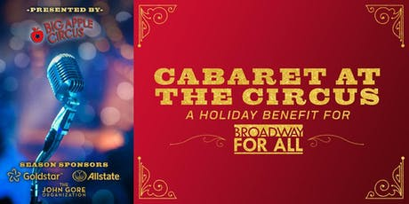 Broadway For All's Cabaret at the Circus 2019 tickets