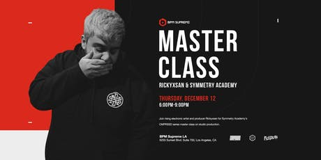LA Office Opening Week 2: Master Class with Rickyxsan & Symmetry Academy tickets