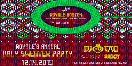 Royale Saturdays: Annual Ugly Sweater Party tickets