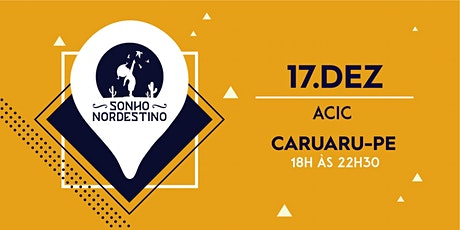 Evento Sonho Nordestino - Caruaru - 17/12 ingressos