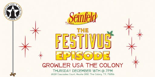 Seinfeld Festivus Trivia at Growler USA The Colony