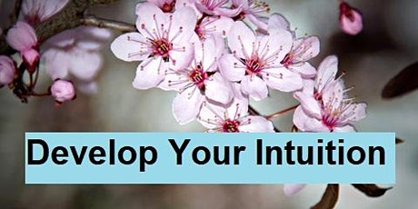 Develop Your Intuition-Understanding Intuition vs Intellect tickets
