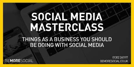 Be More Social - Social Media Masterclass - DONCASTER tickets