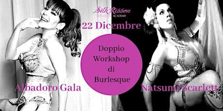 Doppio Workshop di Burlesque con Albadoro Gala e Natsumi Scarlett biglietti