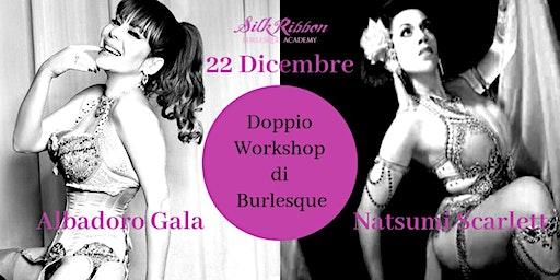 Doppio Workshop di Burlesque con Albadoro Gala e Natsumi Scarlett