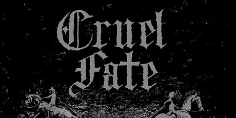 A night of torture and death with Cruel Fate tickets