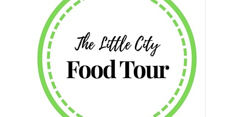 THE LITTLE CITY FOOD TOUR: Downtown Gourmet 1:30pm (06-27-2020 starts at 1:30 PM) tickets