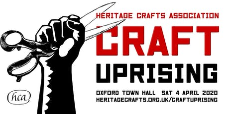 Craft Uprising – The Heritage Crafts Association Conference 2020 tickets