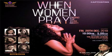 When Women Pray....Ending the year RIGHT tickets