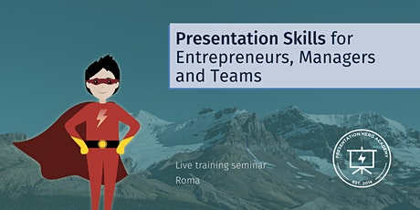 Presentation Skills for Entrepreneurs, Managers and Teams - Roma biglietti