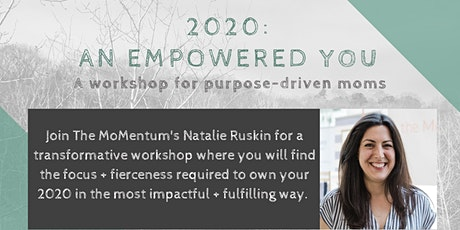 An Empowered You: Workshop for Purpose-Driven Moms tickets