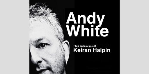Andy White in concert with special guest Kieran Halpin