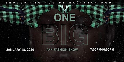 One Big A** Fashion Show