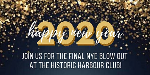 Final NYE Blowout at the Historic Harbour Club