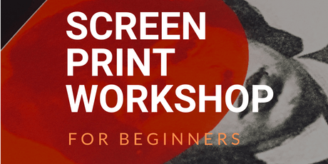 Screen Print Workshop For Beginners tickets