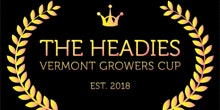 The Headies: Vermont Growers Cup