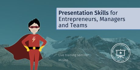 Presentation Skills for Entrepreneurs, Managers and Teams - Milano tickets