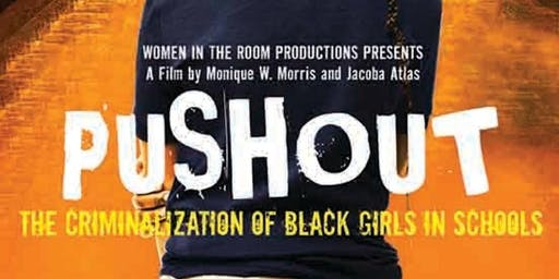 """Pushout: The Criminalization of Black Girls in Schools"" Movie Screening"