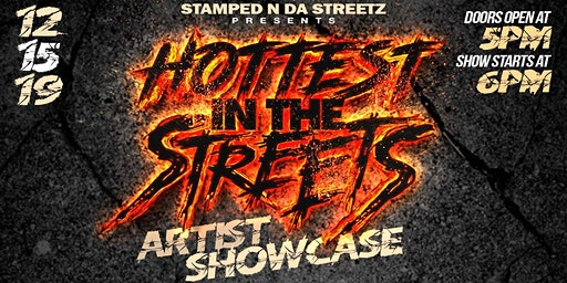 Hottest In The Streets Artist  End of Year Showcase