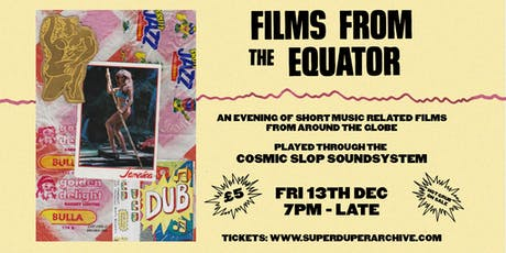 Super Duper Presents : Films From the Equator tickets