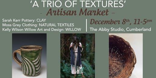 Trio of Textures - Artisan Market