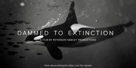 Dammed to Extinction Screening tickets
