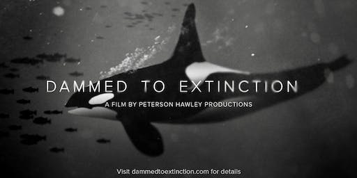 Dammed to Extinction Screening