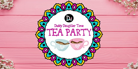 Daddy Daughter Time Tea Party tickets