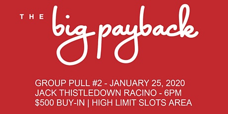 High Limit Group Pull #2 With The Big Payback! tickets