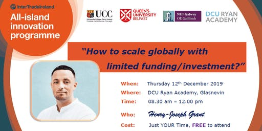 'How to scale Globally with limited funding/investment?'