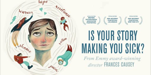 """Encore Screening: """"Is Your Story Making You Sick?"""""""