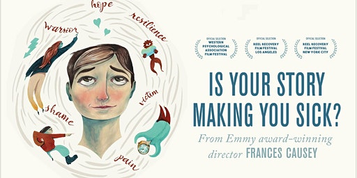 "Encore Screening: ""Is Your Story Making You Sick?"""