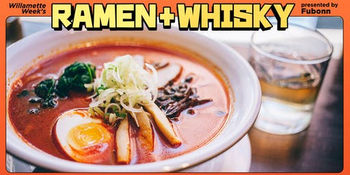Willamette Week's Ramen + Whisky Fest presented by Fubonn