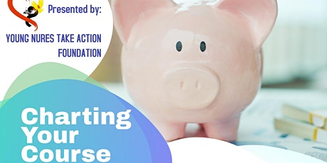 Charting Your Course: Financial Planning for RN's/RPN's/Students under 45yr tickets
