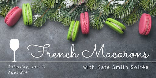 French Macarons for Beginners (ages 21+)