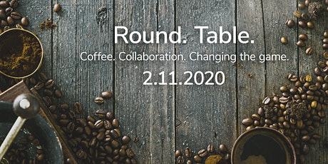 Round. Table. Tools. tickets