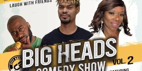 Big Heads Comedy Show Vol. 2 tickets